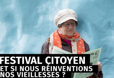 Festival Citoyen Nantes - Et si nous réinventions nos vieillesses ?