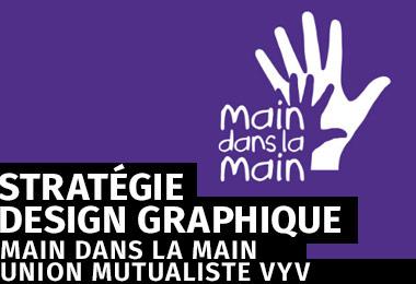Main dans la Main - Union mutualiste VYV // Stratégie & design graphique
