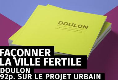 Création d'un livre sur le projet urbainDoulon - Façonner la ville fertile