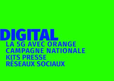 LA 5G AVEC ORANGE CAMPAGNE DIGITALE NATIONALE